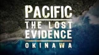 (1/5) Pacific Lost Evidence Okinawa World War II