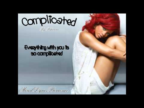 Complicated  Rihanna w lyrics