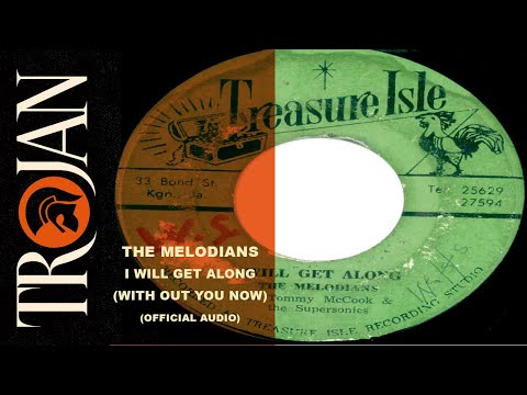The Melodians - 'I Will Get Along Without You' (Official Audio)
