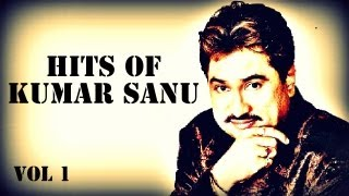 Best Songs Of Kumar Sanu - Superhit Songs - Best Of 90