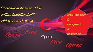latest opera browser 13.0 offline installer 2017