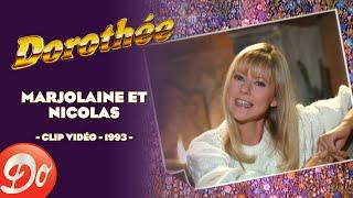 Dorothée - Marjolaine et Nicolas (Clip 1993)