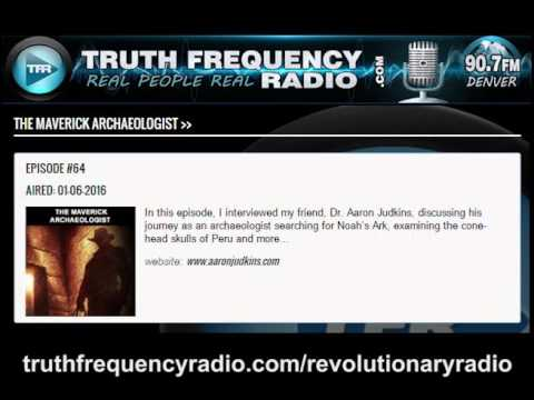 TFR - Revolutionary Radio with Aaron Judkins: The Maverick Archaeologist