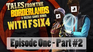 LOADER BABE :: Tales from the Borderlands with FSix4 - Ep1 Part2
