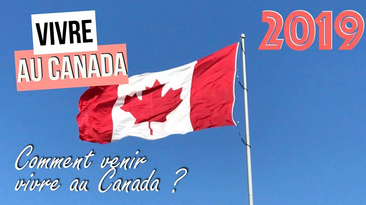 Comment Venir Vivre Au Canada 2019 Youtube