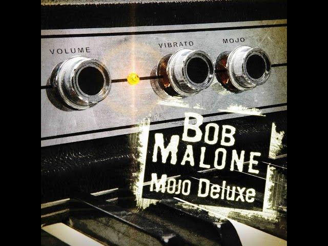 Bob Malone MOJO DELUXE Promo Teaser