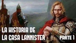 La Historia de la Casa Lannister - Parte 1 - Game Of Thrones