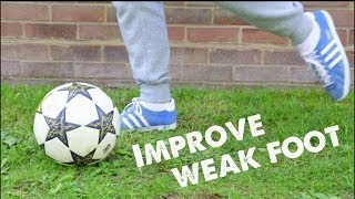 How to improve weak foot  - Learn Football soccer Skills