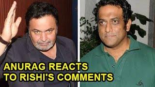 Anurag Basu FINALLY REACTS On Rishi Kapoor's Angry Interview On Jagga Jasoos
