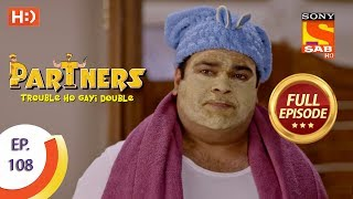Partners Trouble Ho Gayi Double - Ep 108 - Full Episode - 26th April, 2018
