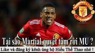 Tin bóng đá - 16/05/2018 : Lý do Martial rời MU ? Mourinho muốn MU nổ 3 bom tấn - Chuyển nhượng 2018