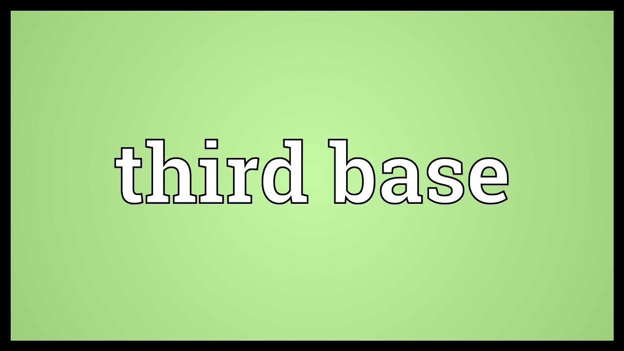 what is third base in a relationship