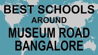 Best Schools around Museum Road Bangalore   CBSE, Govt, Private, International   Edu Vision