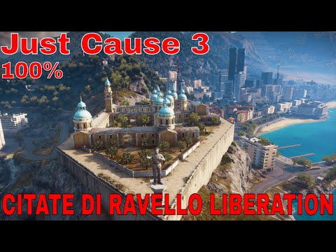 Just Cause 3 How To Liberate CITATE DI RAVELLO - Full Liberation Of CITATE DI RAVELLO