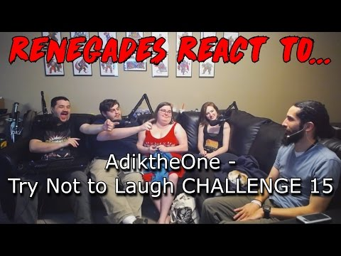 Renegades React to... AdiktheOne - Try Not to Laugh CHALLENGE 15