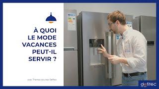 Fonction ou Mode vacances (vacation) sur un frigo américain : A quoi ça sert ?