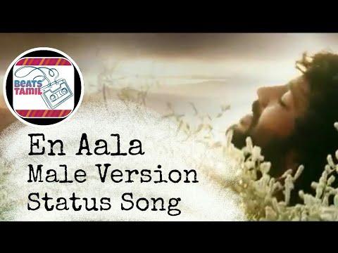 En Aala Paaka Poren Male Version Status Song...