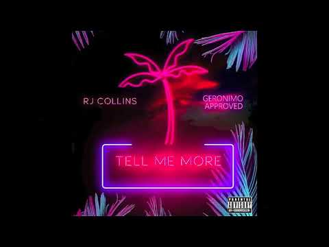 RJ Collins x Geronimo Approved - Tell Me More (Audio)