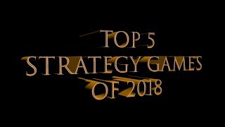 Top 5 Strategy Games of 2018