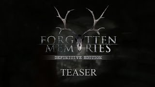 Forgotten Memories - Definitive Edition (Teaser)