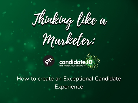 #TalentTalk Thinking like a marketer: how to create an exceptional candidate experience
