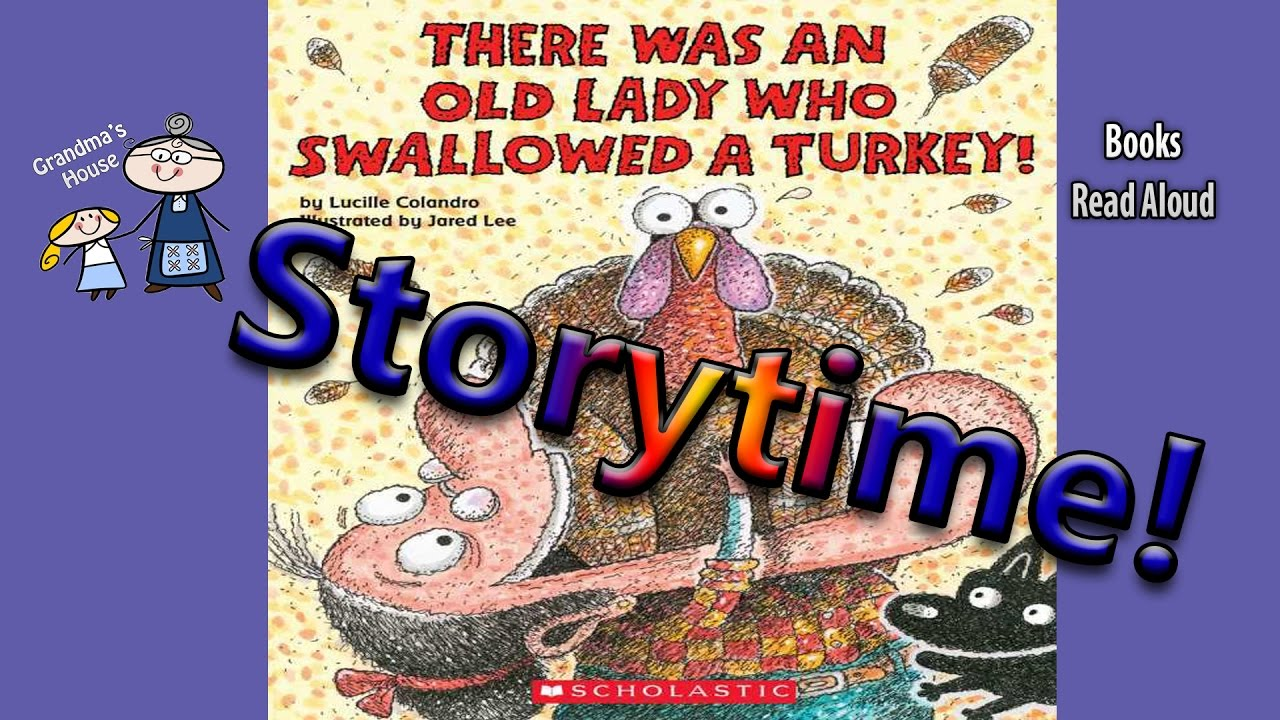 There Was An Old Lady Who Swallowed A Turkey Read Aloud Bedtime