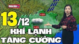 Dự báo thời tiết hôm nay và ngày mai 13/12 | Dự báo thời tiết đêm nay mới nhất