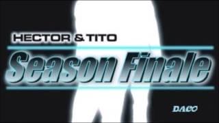 Si Estoy Fácil - Hector & Tito - Season Finale