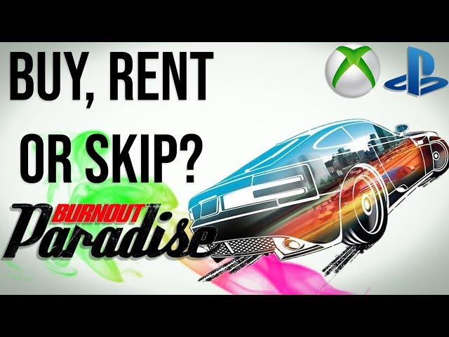 Burnout Paradise Remastered Review - Buy, Rent, or Skip? Before You Buy