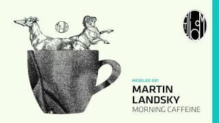 Martin Landsky - Morning Caffeine (Original) - mobilee081