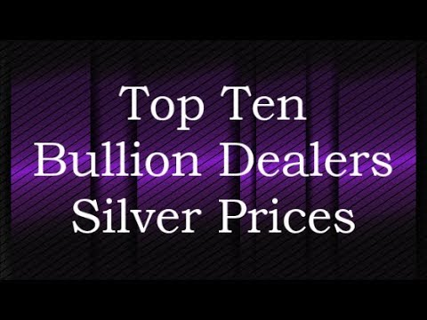 Top Ten Bullion Dealers Silver Prices 19 Aug 2017