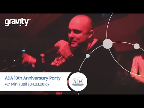 ADA 10th Anniversary Party w/ Miri Yusif (04.03.2016)