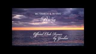 MC YANKOO & IN VIVO - Ruza (Official Club Remix by YANKOO)
