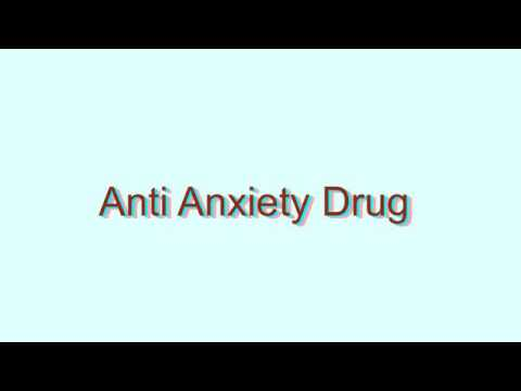 How to Pronounce Anti Anxiety Drug