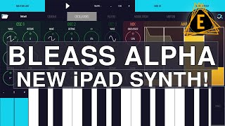 BLEASS ALPHA - New iPad Synthesizer!