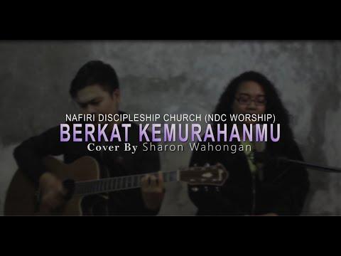 Berkat KemurahanMu - NDC Worship (Cover) By Sharon Wahongan