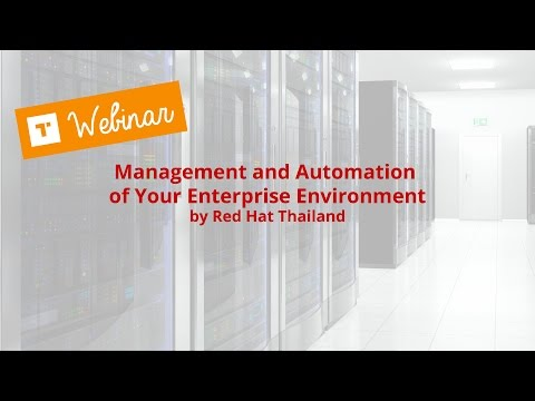 TechTalk Webinar: Management and Automation of Your Enterprise Environment โดย Red Hat Thailand