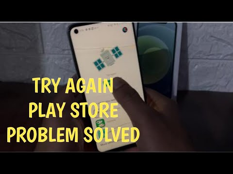 Try Again Google Play Store Problem Solved