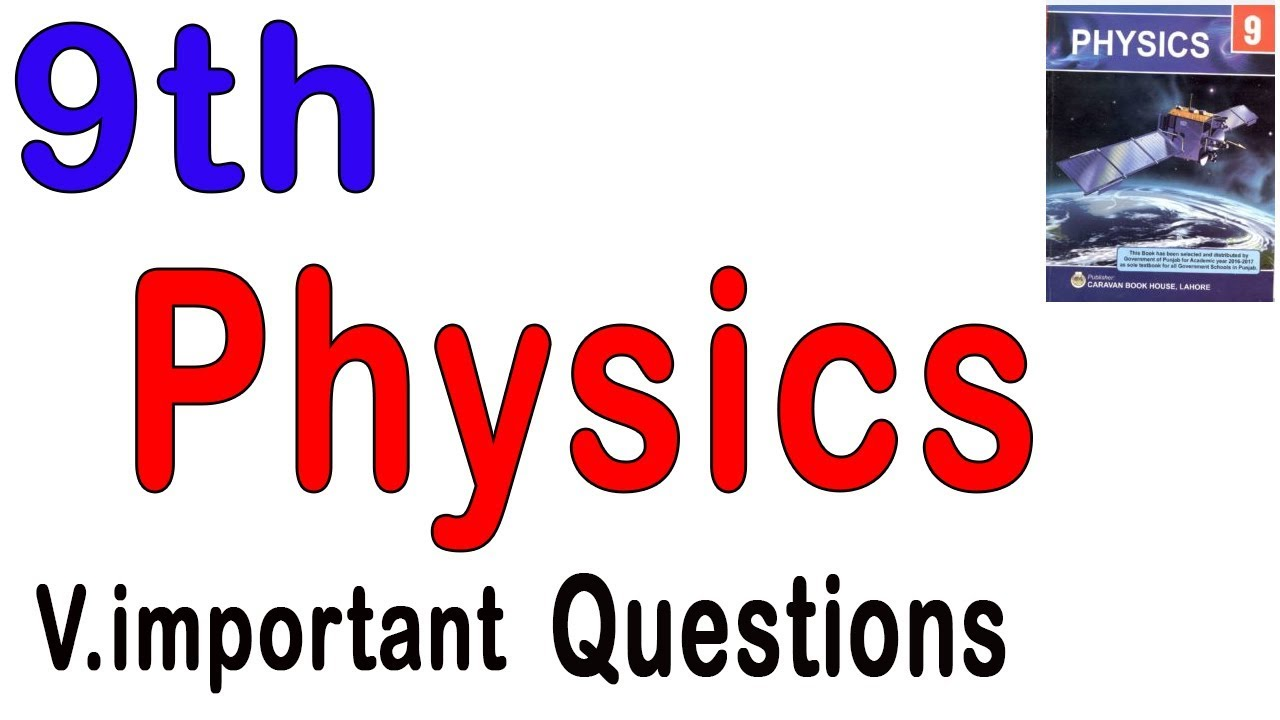 Physics 9th Class Very Important Short and Long Questions 2020