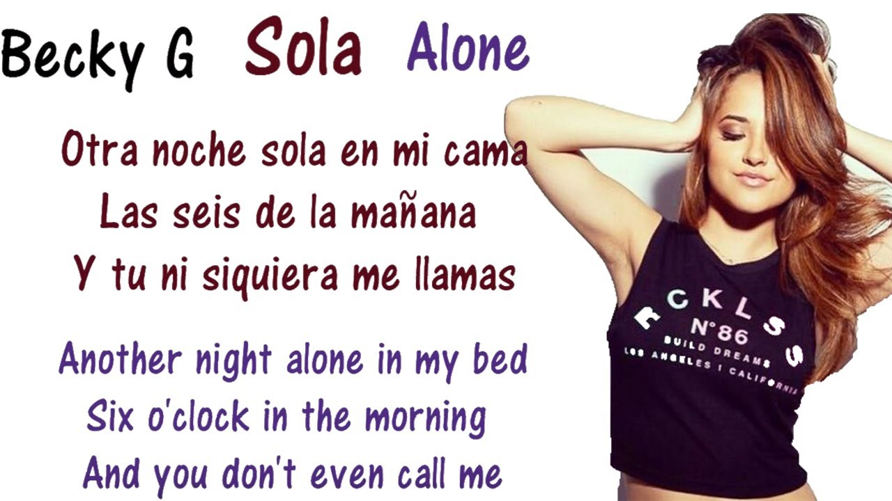 Becky G - Sola Lyrics English and Spanish - Translations & Meaning - Letras  en ingles