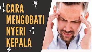 CARA MENGATASI SAKIT KEPALA || sakit kepala migren, sakit kepala cluster, sakit kepala tension.