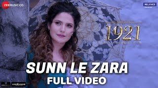 Sunn Le Zara - Full Video | 1921 | Zareen Khan & Karan Kundrra | Arnab Dutta | Harish Sagane