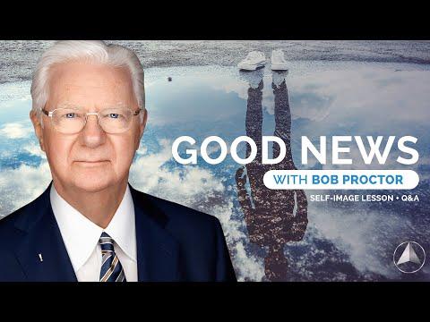 Good News with Bob Proctor | Self Image