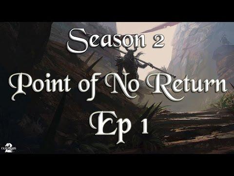 Guild Wars 2 Season 2: Point of No Return - Ep 1