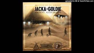 The Jacka x Goldie Gold (Federation) - Ancient Astronauts