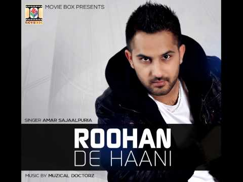 ROOHAN DE HAANI - AMAR SAJAALPURIA NEW FULL HD SONG 2014 from YouTube · Duration:  3 minutes 23 seconds