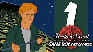 Lets Play Broken Sword: The Shadow of the Templars (GBA): Part 1 - Explosive Entry