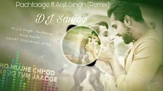 Pachtaoge ft Arijit Singh Remix By DJ Sanjoy