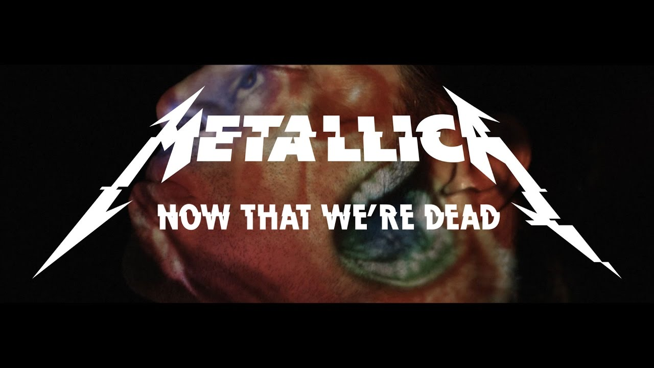 Metallica: Now That We\\\\\\\'re Dead (Official Music Video)