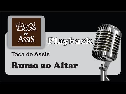 ( PLAYBACK ) - Rumo ao Altar - Toca de Assis